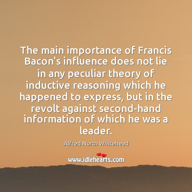 The main importance of Francis Bacon's influence does not lie in any Image