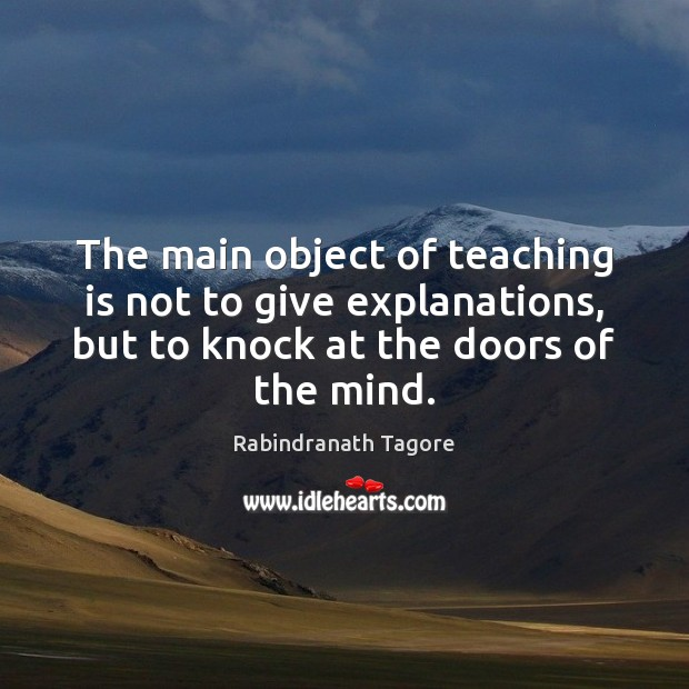 Image, The main object of teaching is not to give explanations, but to