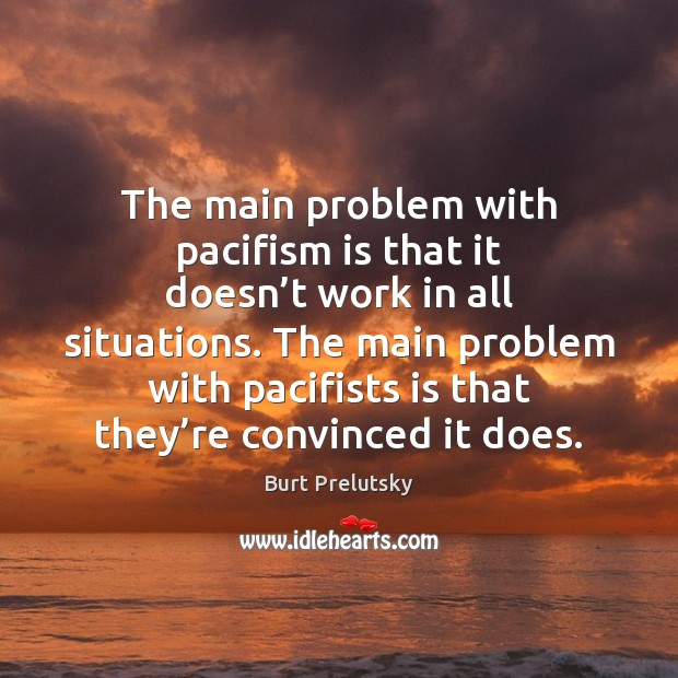 The main problem with pacifism is that it doesn't work in Image