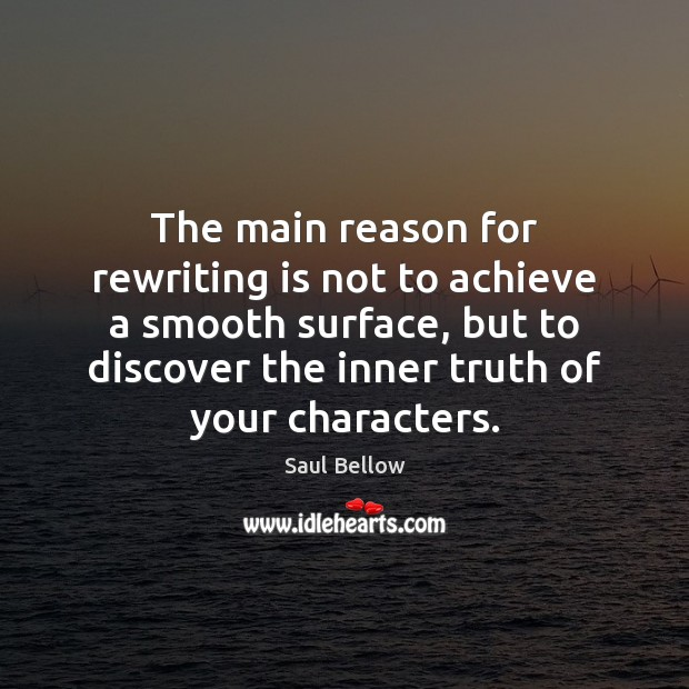 The main reason for rewriting is not to achieve a smooth surface, Image
