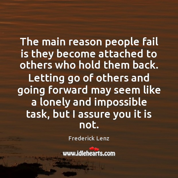 Image, The main reason people fail is they become attached to others who