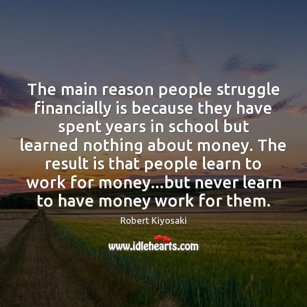 The main reason people struggle financially is because they have spent years Image