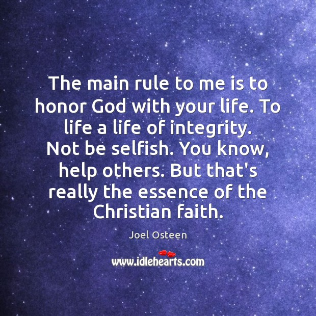 The main rule to me is to honor God with your life. Image