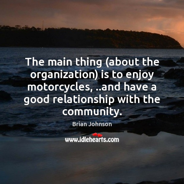 Image, The main thing (about the organization) is to enjoy motorcycles, ..and have