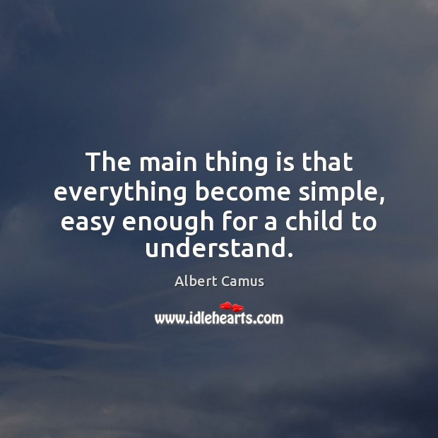 Image, The main thing is that everything become simple, easy enough for a child to understand.