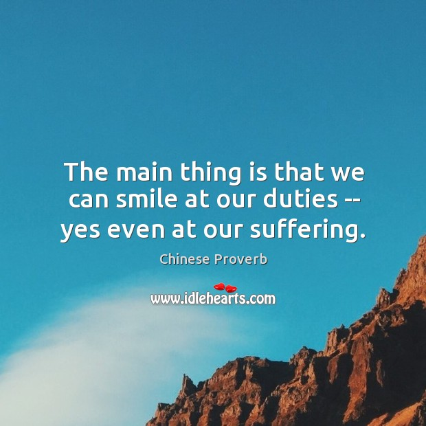 Image, The main thing is that we can smile at our duties — yes even at our suffering.