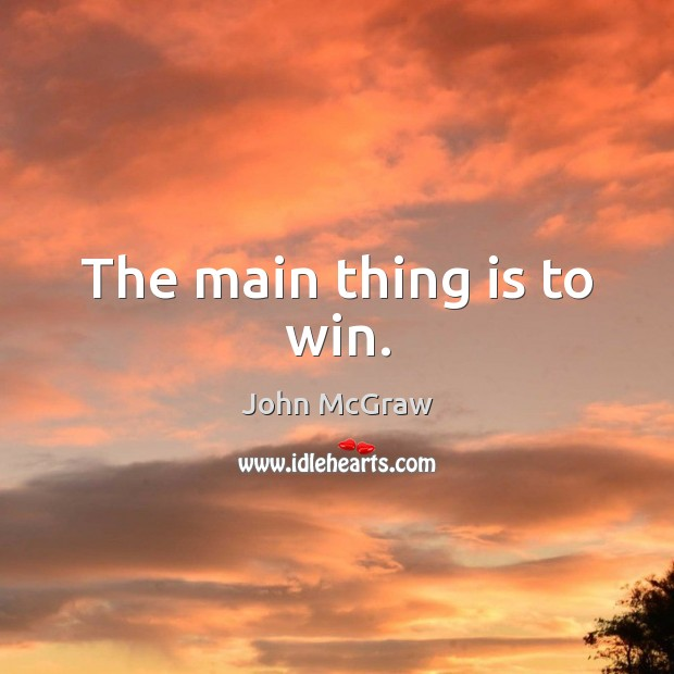 The main thing is to win. Image