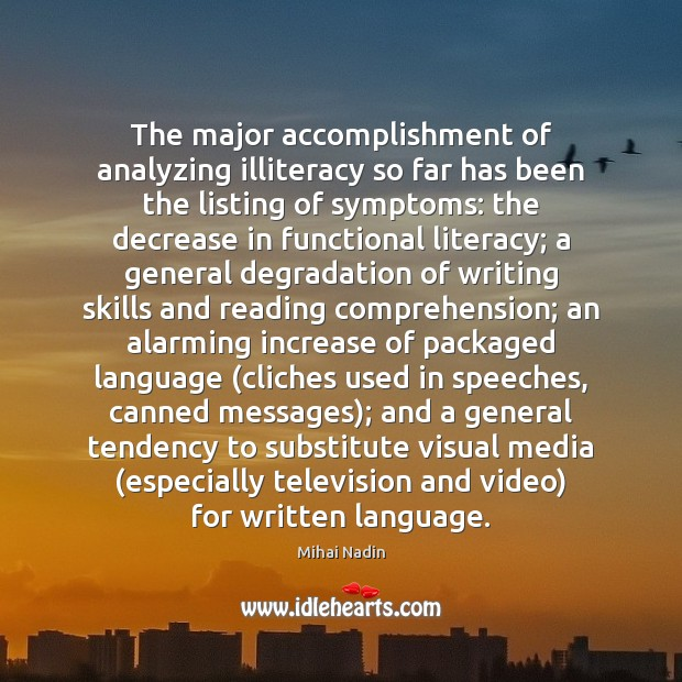 The major accomplishment of analyzing illiteracy so far has been the listing Image