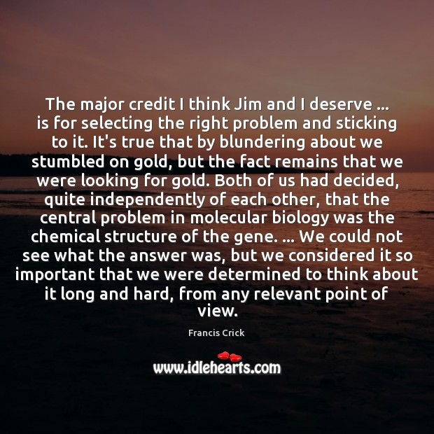 The major credit I think Jim and I deserve … is for selecting Image