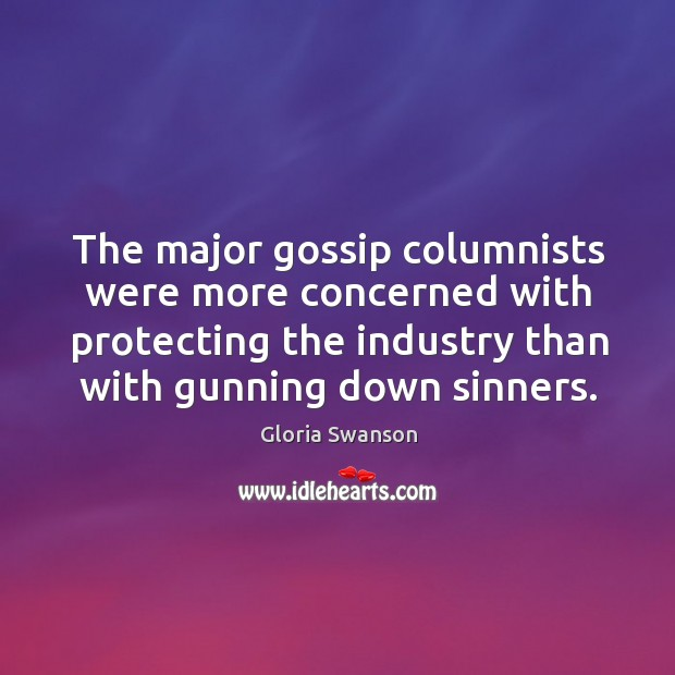The major gossip columnists were more concerned with protecting the industry than with gunning down sinners. Image