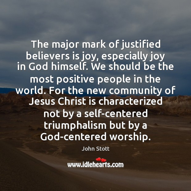 The major mark of justified believers is joy, especially joy in God Image