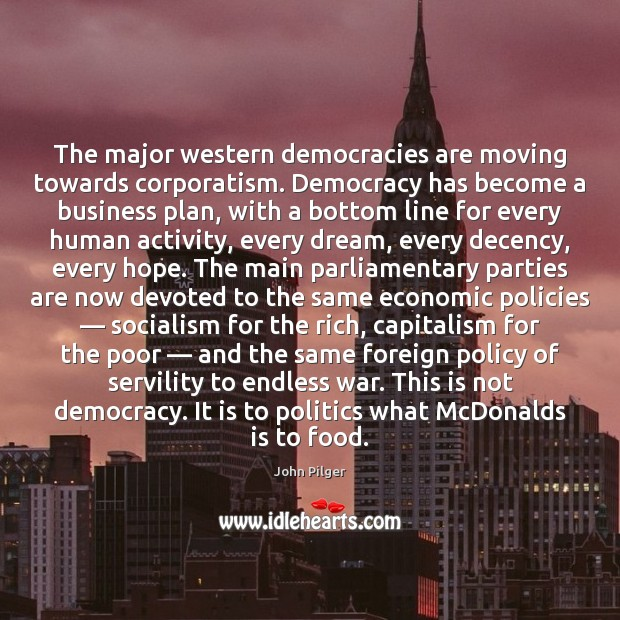 Image, The major western democracies are moving towards corporatism. Democracy has become a