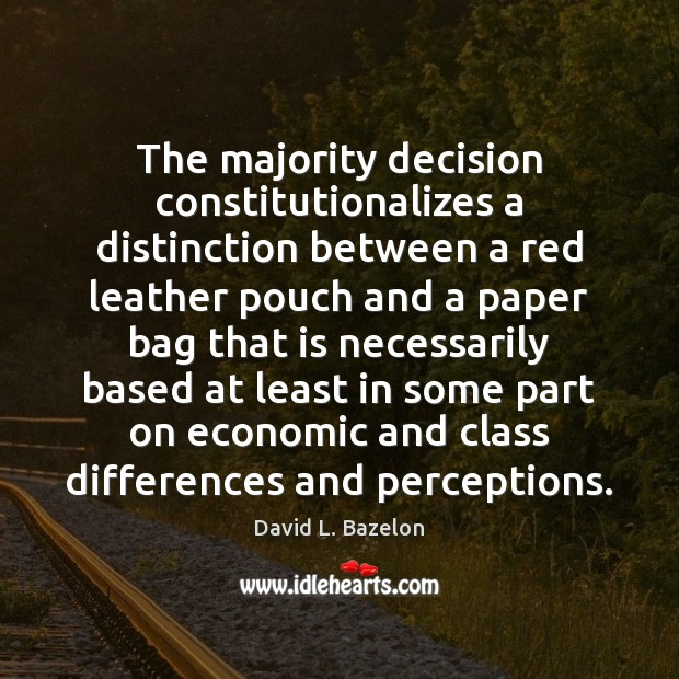 The majority decision constitutionalizes a distinction between a red leather pouch and Image