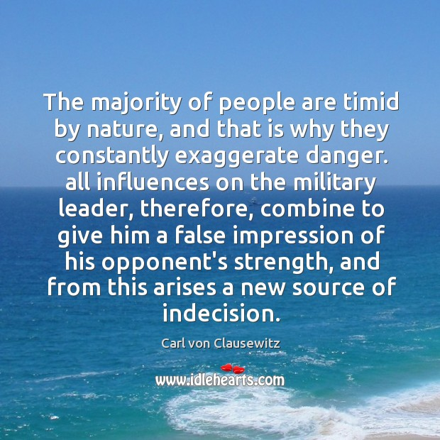 The majority of people are timid by nature, and that is why Image