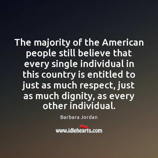 The majority of the American people still believe that every single individual Image