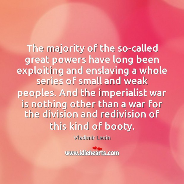 The majority of the so-called great powers have long been exploiting and Image