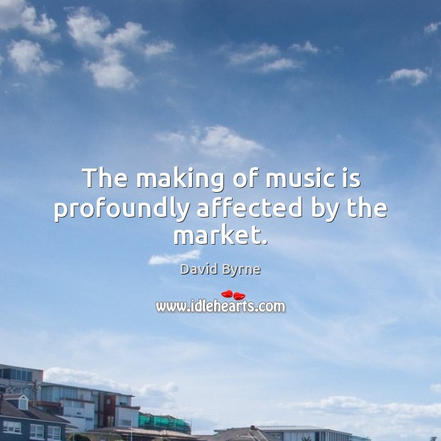 Image, The making of music is profoundly affected by the market.