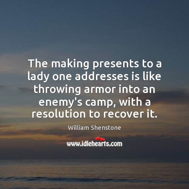 Image, The making presents to a lady one addresses is like throwing armor