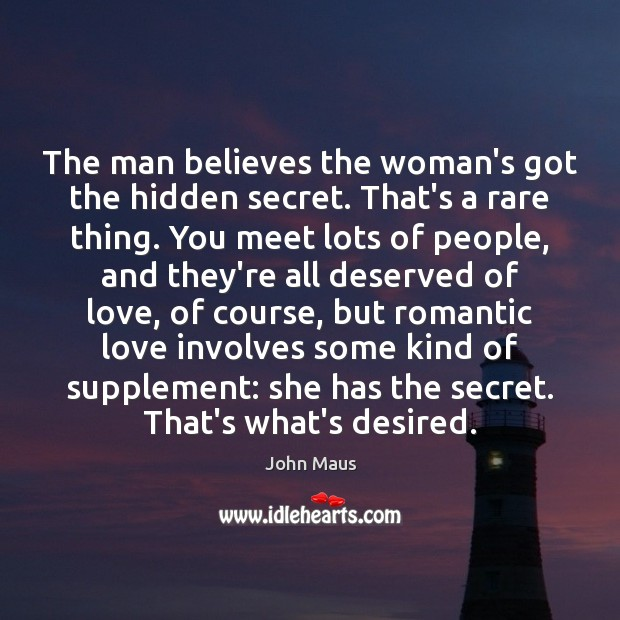 The man believes the woman's got the hidden secret. That's a rare Image