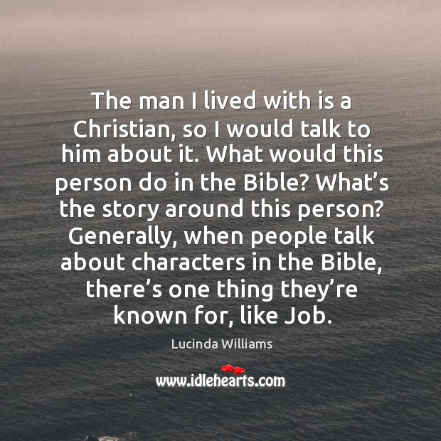 The man I lived with is a christian, so I would talk to him about it. Image