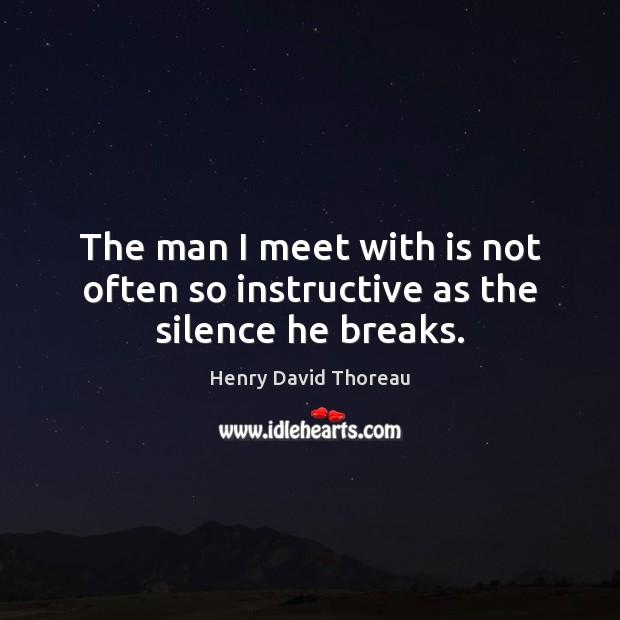 Image, Break, Breaks, He, He Man, Instructive, Man, Meet, Men, Often, Silence, With