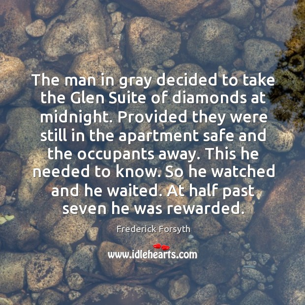 The man in gray decided to take the glen suite of diamonds at midnight. Image