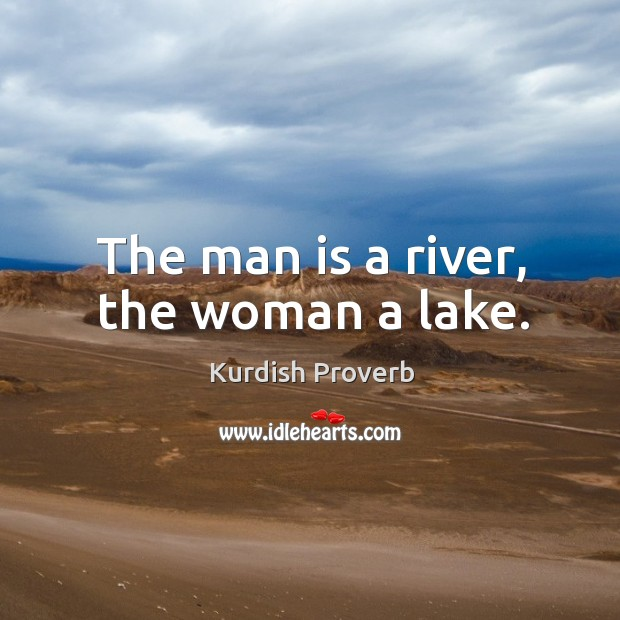Image, The man is a river, the woman a lake.