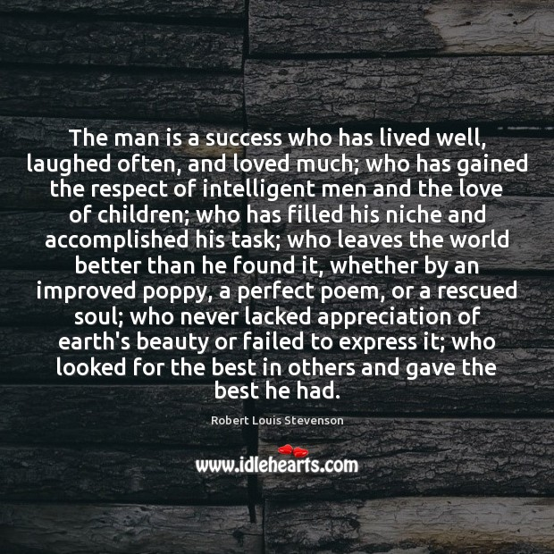 The man is a success who has lived well, laughed often, and Image