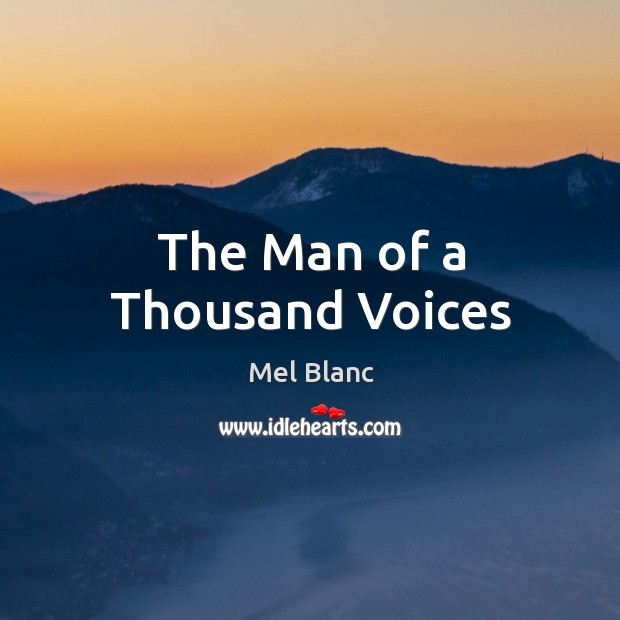 The Man of a Thousand Voices Image