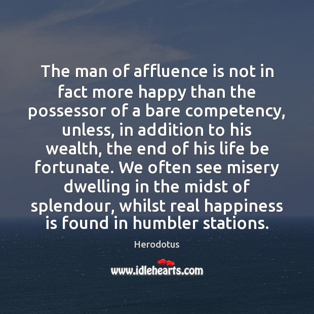 Image, The man of affluence is not in fact more happy than the