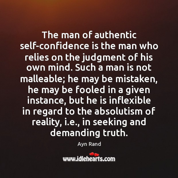 The man of authentic self-confidence is the man who relies on the Image