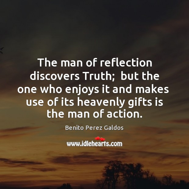 Image, The man of reflection discovers Truth;  but the one who enjoys it