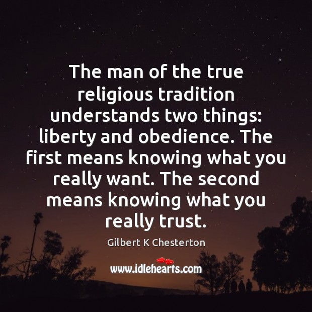 Image, The man of the true religious tradition understands two things: liberty and