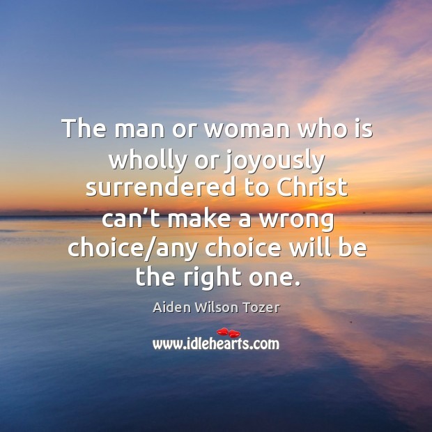 The man or woman who is wholly or joyously surrendered to christ Image