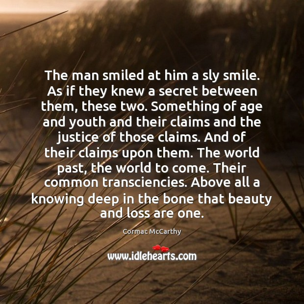 Image, The man smiled at him a sly smile. As if they knew