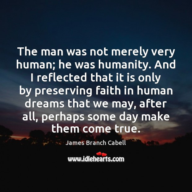 The man was not merely very human; he was humanity. And I Image