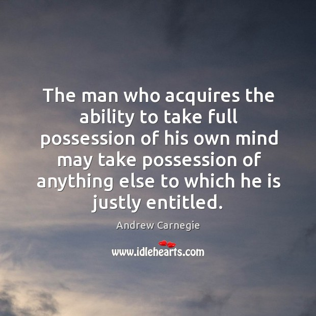 Image, The man who acquires the ability to take full possession of his own mind may take