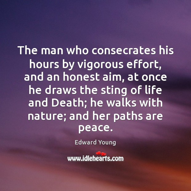Image, The man who consecrates his hours by vigorous effort, and an honest