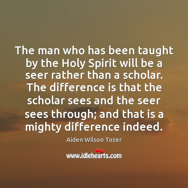 The man who has been taught by the Holy Spirit will be Image