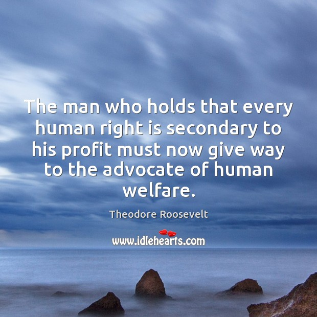 Image, The man who holds that every human right is secondary to his