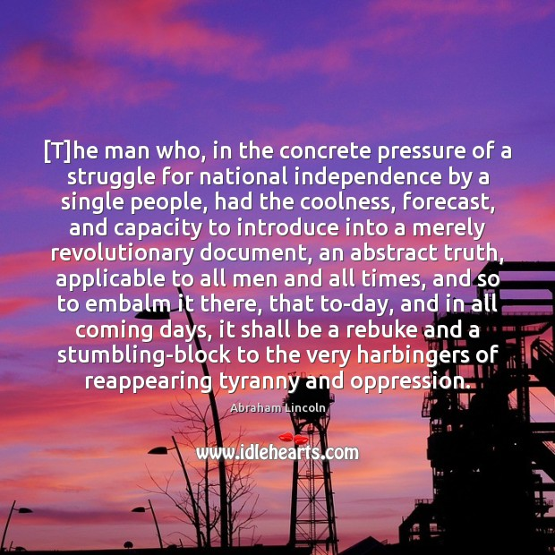 [T]he man who, in the concrete pressure of a struggle for Image
