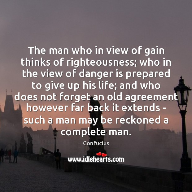 Image, The man who in view of gain thinks of righteousness; who in