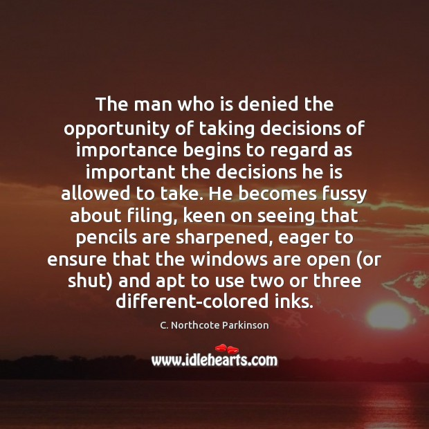Image, The man who is denied the opportunity of taking decisions of importance