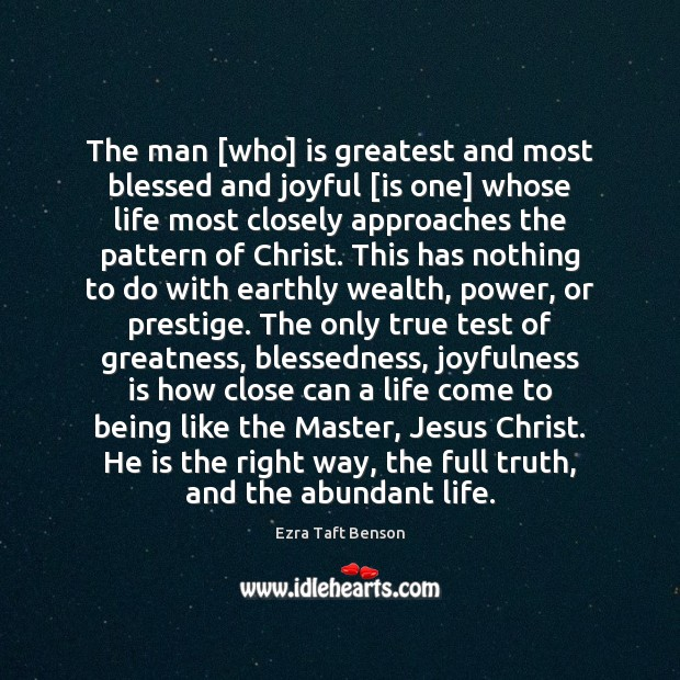 The man [who] is greatest and most blessed and joyful [is one] Image