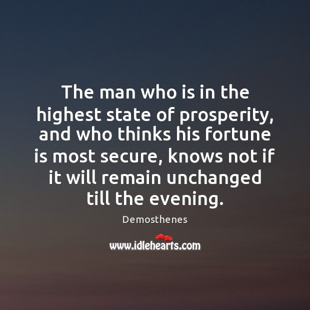 The man who is in the highest state of prosperity, and who Image
