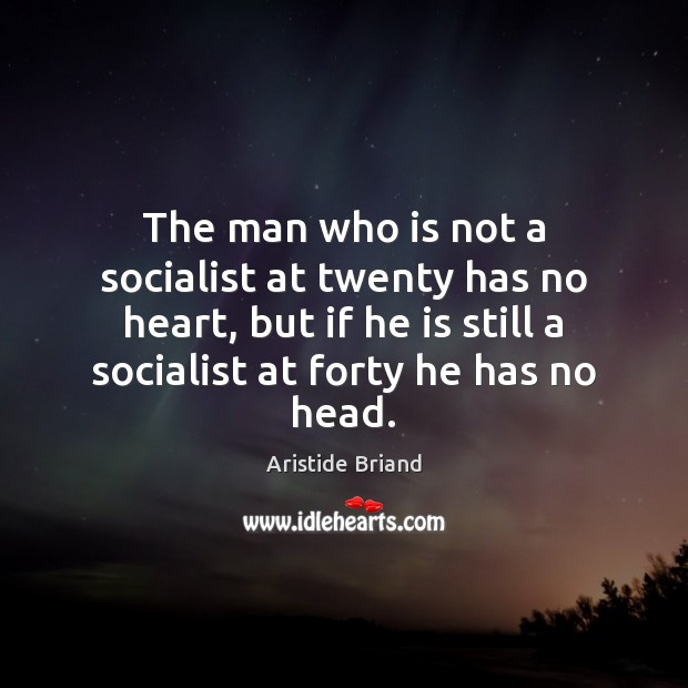 Image, The man who is not a socialist at twenty has no heart,