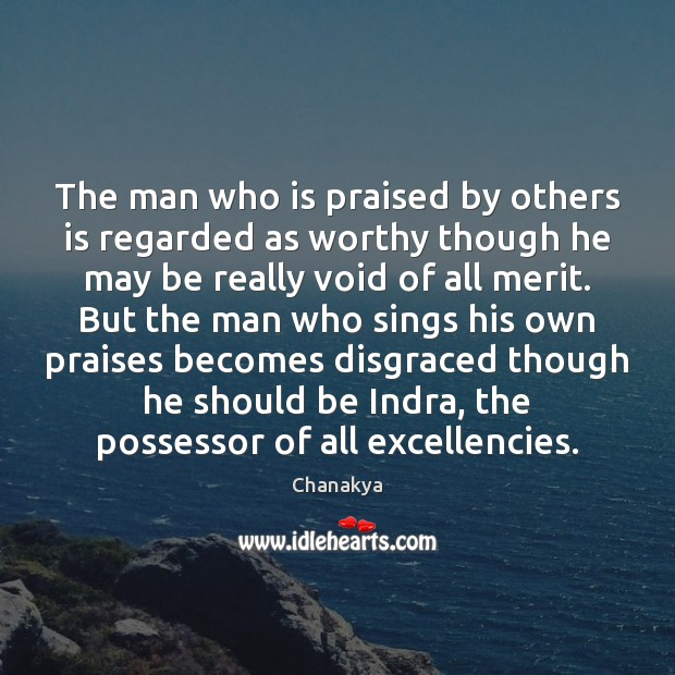 Image, The man who is praised by others is regarded as worthy though