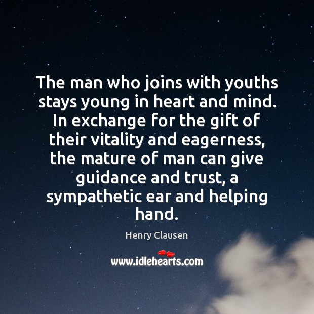 The man who joins with youths stays young in heart and mind. Image