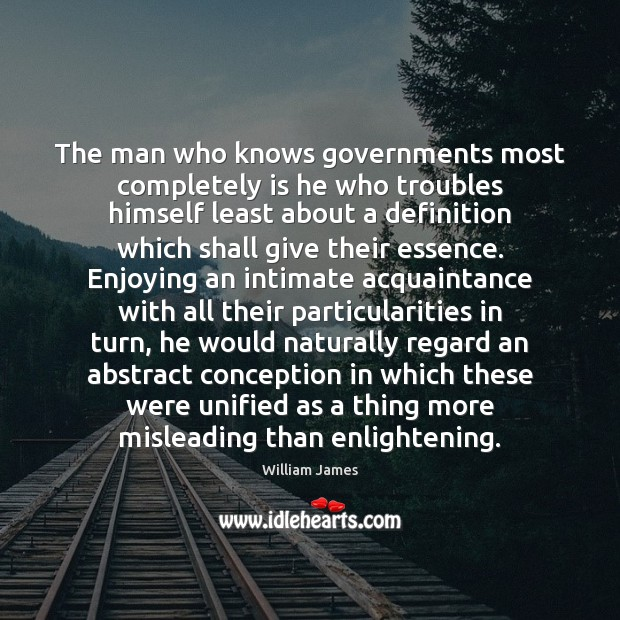 The man who knows governments most completely is he who troubles himself Image
