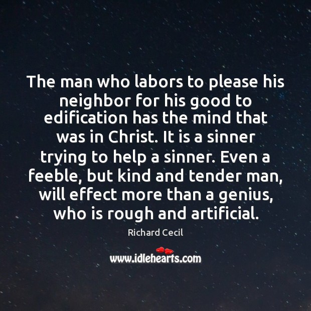 The man who labors to please his neighbor for his good to Image